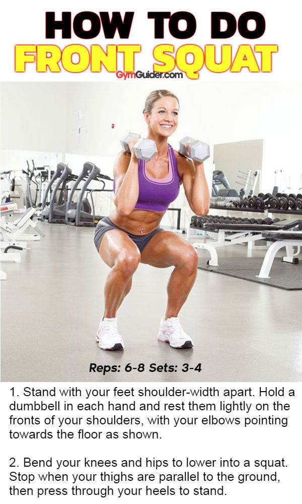 Front squat give shapely round glutes and add strength to hamstrings and quads